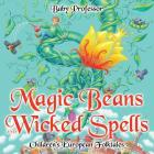 Magic Beans and Wicked Spells - Children's European Folktales Cover Image