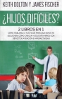 ¿Hijos Difíciles?: Incluye 2 libros: Cómo Hablarle a tus Hijos para que estos te Escuchen, Cómo Crecer y Educar a Niños con Déficit de At Cover Image