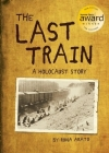 The Last Train: A Holocaust Story Cover Image