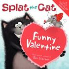 Splat the Cat: Funny Valentine Cover Image