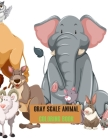 Gray scale Animal Coloring Book: A Gray scale Coloring Book for Adults of Beautiful Animals Cover Image