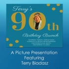 Terry's 90th Birthday Brunch: A Picture Presentation Featuring Terry Biadasz Cover Image