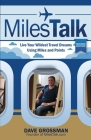 MilesTalk: Live Your Wildest Dreams Using Miles and Points Cover Image
