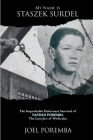 My Name is Staszek Surdel: The Improbable Holocaust Survival of Nathan Poremba, the Last Jew of Wieliczka Cover Image