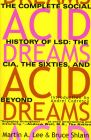 Acid Dreams: The Complete Social History of LSD: The CIA, the Sixties, and Beyond Cover Image