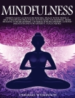 Mindfulness: Spirituality Guide for Finding Peace with These 5 Self-Discipline Practices: Kundalini Awakening, Reiki Healing for Be Cover Image