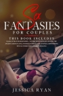 Sex Fantasies for Couples: 2 Books in 1: Kama Sutra For Beginners + Tantric Sex Positions. Master the Ancient Arts of Love, Intimate Massage for Cover Image