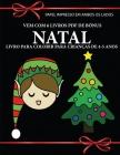 Livro para colorir para crianças de 4-5 anos (Natal): Este livro tem 40 páginas coloridas sem stress para reduzir a frustração e melhorar a confiança. Cover Image