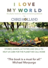 I love my world: Stories, games, activities and skills to help us all care for the planet we call home Cover Image