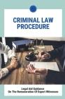 Criminal Law Procedure: Legal Aid Guidance On The Remuneration Of Expert Witnesses: Criminal Procedure Adjudication Cover Image
