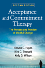 Acceptance and Commitment Therapy, Second Edition: The Process and Practice of Mindful Change Cover Image
