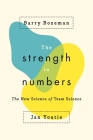The Strength in Numbers: The New Science of Team Science Cover Image