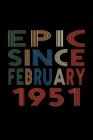 Epic Since February 1951: Birthday Gift for 69 Year Old Men and Women Cover Image