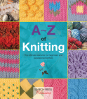 A-Z of Knitting: The ultimate resource for beginners and experienced knitters (A-Z of Needlecraft) Cover Image