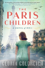The Paris Children: A Novel of World War 2 Cover Image