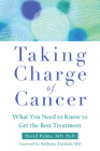 Taking Charge of Cancer: What You Need to Know to Get the Best Treatment Cover Image