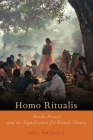 Homo Ritualis: Hindu Ritual and Its Significance for Ritual Theory (Oxford Ritual Studies) Cover Image