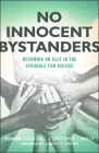 No Innocent Bystanders: Becoming an Ally in the Struggle for Justice Cover Image