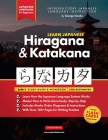 Learn Japanese for Beginners - The Hiragana and Katakana Workbook: The Easy, Step-by-Step Study Guide and Writing Practice Book: Best Way to Learn Jap Cover Image