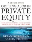 Getting a Job in Private Equity: Behind the Scenes Insight Into How Private Equity Funds Hire (Glocap Guides) Cover Image