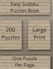 Easy Sudoku Puzzles Book: Sudoku Puzzles Book, 200 Large Print Sudoku Puzzles, One Puzzle Per Page, Brain Games for Adults, Sudoku Puzzles, Easy Cover Image