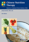 Chinese Nutrition Therapy: Dietetics in Traditional Chinese Medicine (TCM) (Complementary Medicine (Thieme Paperback)) Cover Image