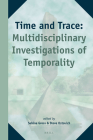 Time and Trace: Multidisciplinary Investigations of Temporality (Study of Time #15) Cover Image