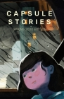 Capsule Stories Spring 2020 Edition: Sleepless Rainy Nights Cover Image