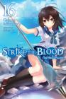 Strike the Blood, Vol. 16 (light novel): The Mirage Paladin Cover Image