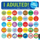 I Adulted! 16-Month 2020-2021 Wall Calendar Cover Image