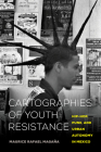 Cartographies of Youth Resistance: Hip-Hop, Punk, and Urban Autonomy in Mexico Cover Image