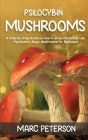Psilocybin Mushrooms: A Step-by-Step Guide on How to Grow and Safely Use Psychedelic Magic Mushrooms for Beginners Cover Image