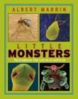 Little Monsters: The Creatures That Live on Us and in Us: The Creatures That Live on Us and in Us Cover Image