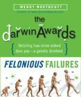 The Darwin Awards: Felonious Failures Cover Image