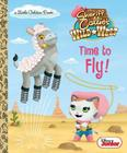 Time to Fly! (Disney Junior: Sheriff Callie's Wild West) (Little Golden Book) Cover Image