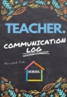 Teacher Communication Log: Log all Student, Parent, Emergency Contact and Medical/Health Details 7 x 10 Inch 110 Pages Cover Image