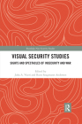 Visual Security Studies: Sights and Spectacles of Insecurity and War (Routledge New Security Studies) Cover Image