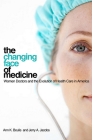 The Changing Face of Medicine (Culture and Politics of Health Care Work) Cover Image