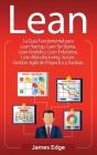 Lean: La Guía Fundamental para Lean Startup, Lean Six Sigma, Lean Analytics, Lean Enterprise, Lean Manufacturing, Scrum, Ges Cover Image