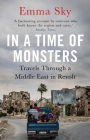 In a Time of Monsters: Travels Through a Middle East in Revolt Cover Image