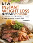New Instant Weight Loss Freestyle Cookbook: Easy & Healthy Instant Pot Weight Loss Recipes For Rapid Weight Loss & Healthy Living Cover Image