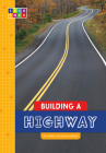 Building a Highway (Sequence Amazing Structures) Cover Image