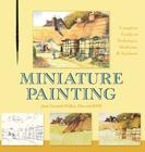 Miniature Painting: A Complete Guide to Techniques, Mediums, and Surfaces Cover Image