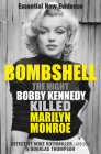 Bombshell: The Night Bobby Kennedy Killed Marilyn Monroe Cover Image