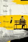 The New Life of Hugo Gardner: A Novel Cover Image