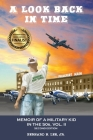 A Look Back in Time: Memoir of a Military Kid in the 50s, Vol. II Cover Image