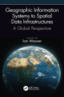 Geographic Information Systems to Spatial Data Infrastructures: A Global Perspective Cover Image
