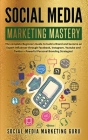 Social Media Marketing Mastery: The complete Beginners Guide to build a Brand and become an Expert Influencer through Facebook, Instagram, Youtube and Cover Image