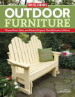 Building Outdoor Furniture: Classic Deck, Patio, and Garden Projects That Will Last a Lifetime Cover Image