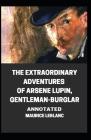 The Extraordinary Adventures of Arsene Lupin, Gentleman-Burglar Annotated Cover Image